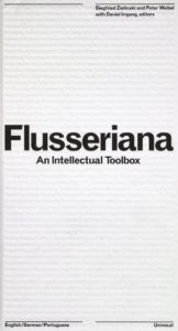 Flusseriana - An intellectual Toolbox